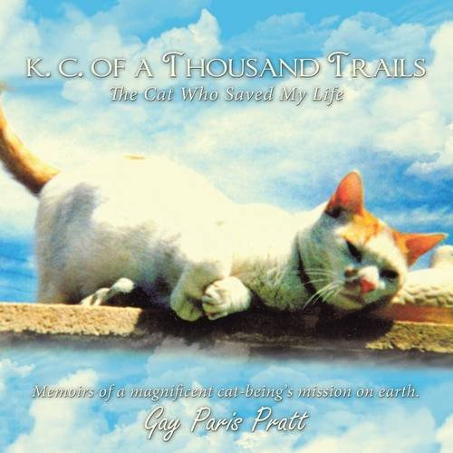 Download K.C. of a Thousand Trails: The Cat Who Saved My Life ebook