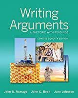 Writing Arguments: A Rhetoric with Readings, Concise Edition, 7th Edition