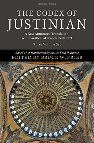 The Codex of Justinian 3 Volume Hardback Set: A New Annotated Translation, with Parallel Latin and Greek Text (English, Ancient Greek and Latin Edition) ()