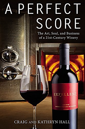 A Perfect Score: The Art, Soul, and Business of a 21st-Century - Mondavi Pinot Noir Robert