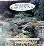 Hillside Gardening, William L. Douglas, 0681417765