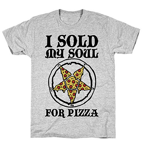 LookHUMAN I Sold My Soul for Pizza Small Athletic Gray Men's Cotton -