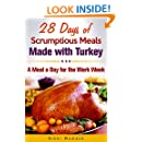 28 Days of Scrumptious Meals Made with Turkey: A Meal a Day for the Work Week
