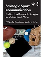 Strategic Sport Communication: Traditional and Transmedia Strategies for a Global Sports Market