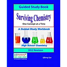 Surviving Chemistry One Concept at a Time: Guided Study Book  - 2012 Revision: A Guided Study book and Workbook...