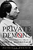 Private Demons: The Tragic Personal Life of John A. Macdonald by Patricia Phenix front cover