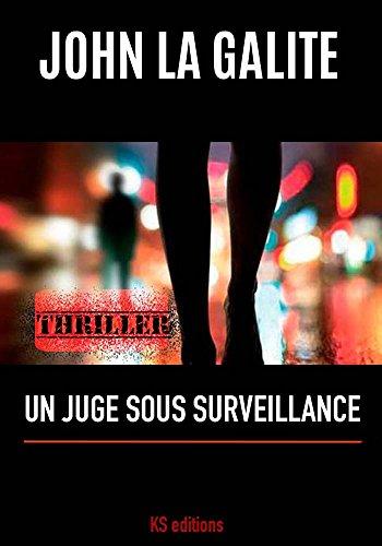 Un juge sous surveillance