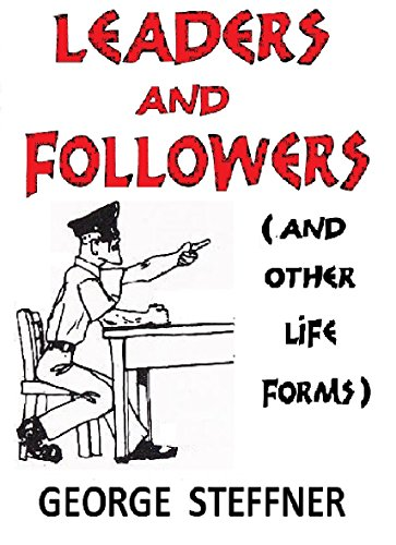 - Leaders And Followers: (And Other Life Forms)