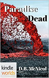 The Lei Crime Series: Paradise Dead (Kindle Worlds Novella) (Paradise Trilogy Book 2)