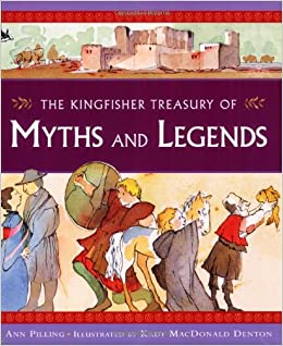 The Kingfisher Treasury Myths and Legends
