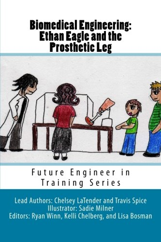 Biomedical Engineering: Ethan Eagle and the Prosthetic Leg