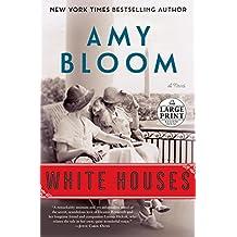 White Houses: A Novel (Random House Large Print)
