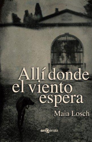 Allí donde el viento espera (Spanish Edition): Maia Losch: 9788415521082: Amazon.com: Books