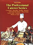 Croustades - Quenelles - Souffles - Beignets, Individual Hot Dishes - Mixed Salads, Fish in Aspic - Lobsters, Poultry in Aspic (The Professional Caterer Series)