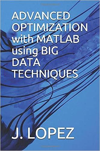 ADVANCED OPTIMIZATION with MATLAB using BIG DATA