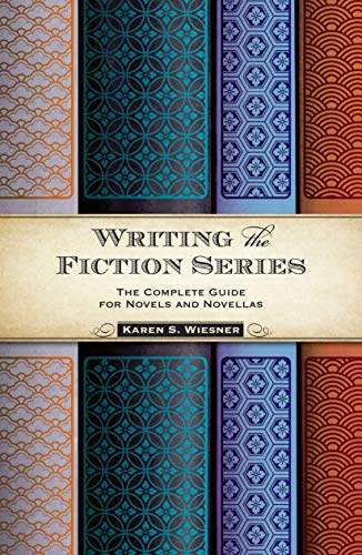 Writing the Fiction Series: The Complete Guide for Novels and Novellas