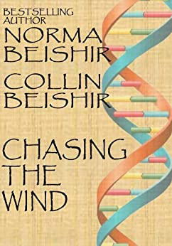 Chasing The Wind by [Beishir, Norma, Beishir, Collin]