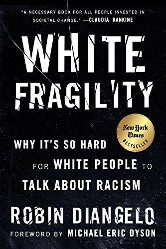 White Fragility: Why It's So Hard for White People to Talk About Racism cover