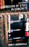Corrosion of Steel in Concrete: Understanding, Investigation and Repair, Second Edition