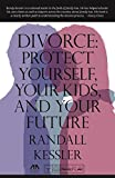 img - for Divorce: Protect Yourself, Your Kids, and Your Future book / textbook / text book