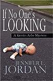 If No One's Looking, Jennifer L. Jordan, 1883523931
