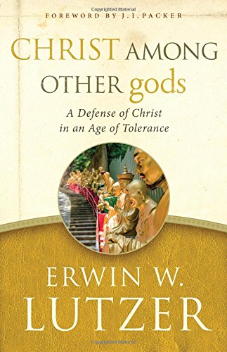 Christ-Among-Other-gods-A-Defense-of-Christ-in-an-Age-of-Tolerance