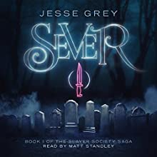 Sever: Slayer Society, Book 1 Audiobook by Jesse Grey Narrated by Matt Standley