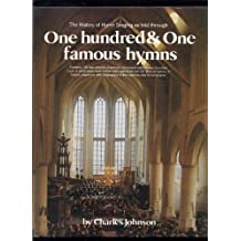 The History of Hymn Singing As Told Through 101 Hymns