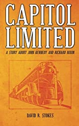 Capitol Limited: A Story about John Kennedy and Richard Nixon