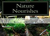 Nature Nourishes, Lori Robeau and Karen Talbot, 1463715757