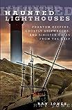 Haunted Lighthouses, Ray Jones, 0762756608
