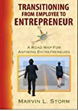 Transitioning from Employee to Entrepreneur, Marvin L. Storm, 0979100410