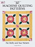 60 machine quilting patterns - 60 Machine Quilting Patterns (Dover Quilting) by Holly, Pat (2000) Paperback