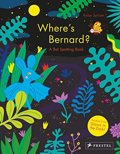 Where's Bernard?: A Bat Spotting Book ()