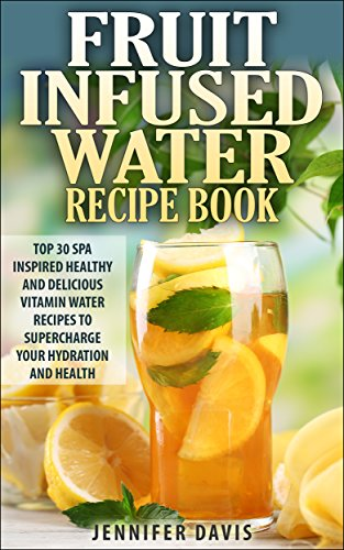 Fruit Infused Water Recipe Book ebook product image
