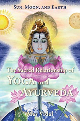 Sun, Moon & Earth: The Sacred Relationship of Yoga & Ayurveda