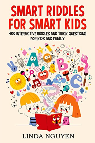 Smart riddles for smart kids: 400 interactive riddles and trick questions for kids and family -