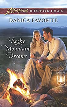 Rocky Mountain Dreams (Love Inspired Historical) by [Favorite, Danica]
