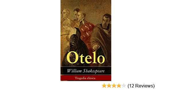 Otelo: Tragedia clásica (Spanish Edition)