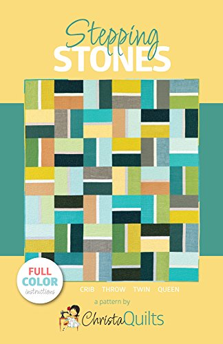 Christa Quilts Stepping Stones Quilt Pattern 4 Sizes