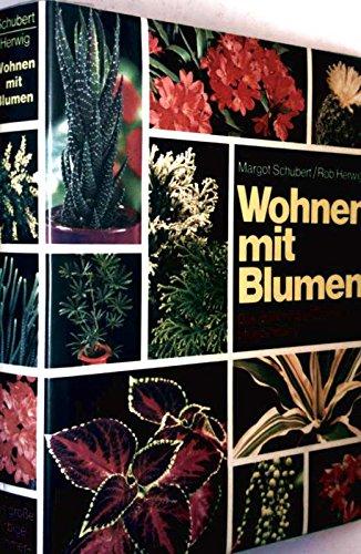 Wohnen mit Blumen - das große farbige Zimmerpflanzenbuch