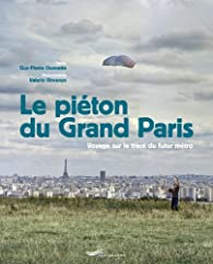 Le piéton du grand Paris par Guy-Pierre Chomette