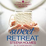 Sweet Retreat | Steena Holmes