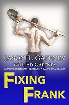 Fixing Frank: Suzanne Brockmann Presents: A California Comedy #3 by [Gaffney, Jason T., Gaffney, Ed]