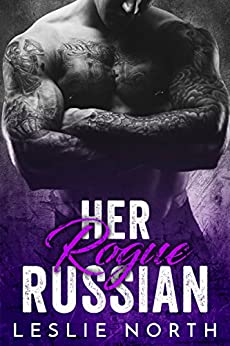 Her Rogue Russian (Karev Brothers Book 2) by [North, Leslie]