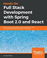 Hands-On Full-Stack Development with Spring 5 and React: Build Modern and Scalable Full Stack applications Front Cover