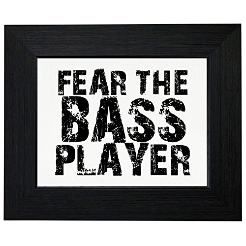 Hilarious Fear The Bass Player Guitar Graphic Framed Print Poster Wall or Desk Mount Options (Famous Jazz Bass)