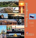 Nizhny Novgorod: The Capital of Sunsets: A Photo Travel Experience (Russia)