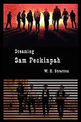 Dreaming Sam Peckinpah
