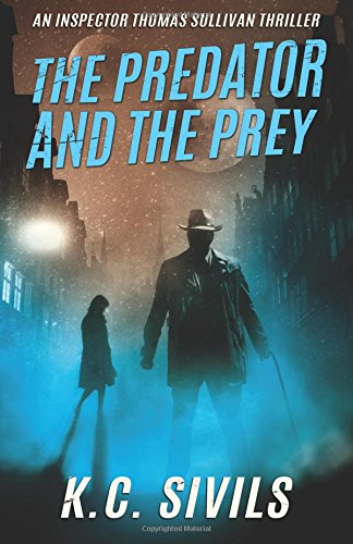 The Predator and The Prey (An Inspector Thomas Sullivan Thriller) (Volume 1) pdf epub
